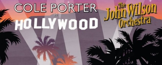 Cole Porter in Hollywood: The John Wilson Orchestra (The Dome, Brighton, November 10th 2014)